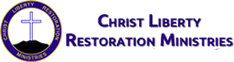 Christ Liberty Restoration Ministries